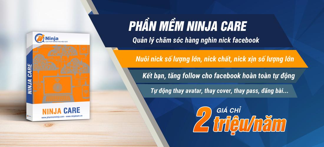 phan mem ninja care Ninja Care   Phần mềm nuôi Facebook số lượng lớn, chuyên nghiệp, tự động