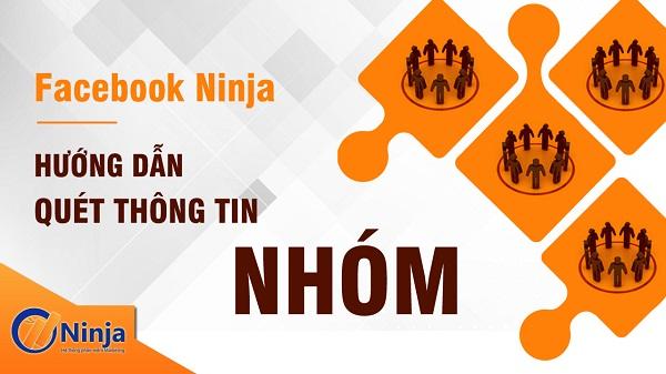 QuetTTNhom Hướng dẫn quét thông tin nhóm (group) bằng Phần Mềm Facebook Ninja