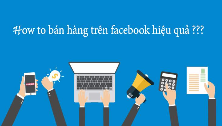 cac buoc ban hang tren facebook 3 Bước quảng cáo bán hàng facebook cho người mới