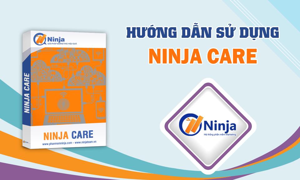 hdsdNinjaCare Tổng hợp hướng dẫn sử dụng phần mềm Ninja Care
