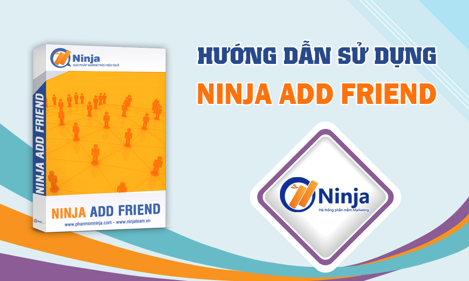 hdsdNinjaaddF Tổng hợp hướng dẫn sử dụng phần mềm Ninja Add Friend