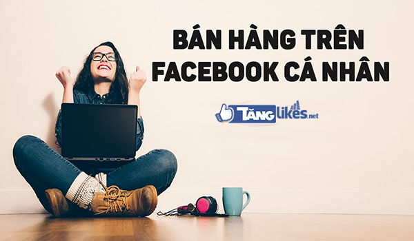 huong dan xay dung facebook profile de ban hang online 2 Bán hàng facebook cá nhân hay Fanpage hiệu quả?