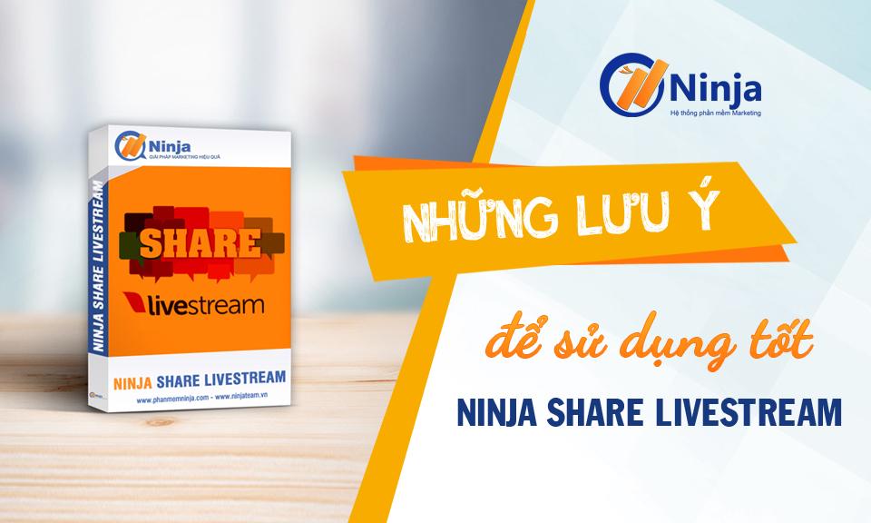 luuyshare960x576 Những lưu ý để sử dụng tốt phần mềm Ninja Share livestream