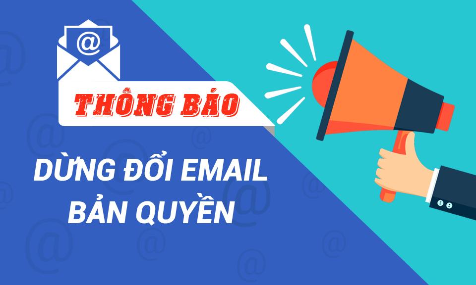 tb960x576px THÔNG BÁO: Dừng đổi Email bản quyền vĩnh viễn