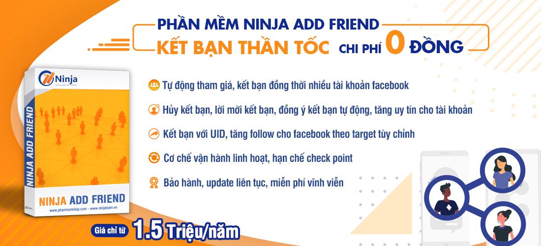28032020 ninja addfriend 7 Cách Tự Chạy Quảng Cáo Facebook Tiếp Cận 1.000.000 Khách miễn phí 0Đ