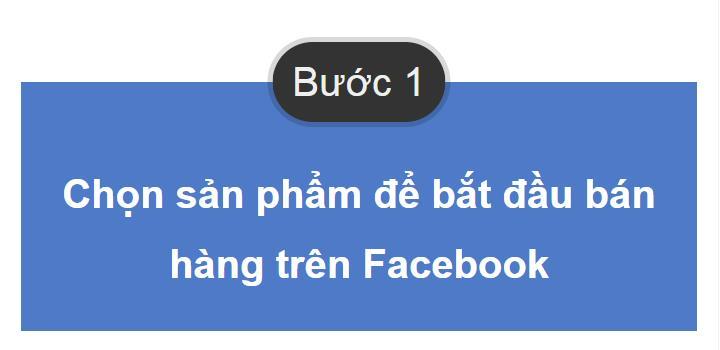 B1 3 Bước bán hàng trên Facebook hiệu quả cho người mới