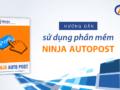 huong-dan-phan-mem-ninja-autopost