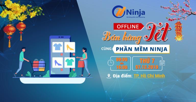 NINJA 1200x628 1 768x402 1 Nội dung chính Offline Sử dụng Phần mềm để Marketing bán hàng Tết 2020