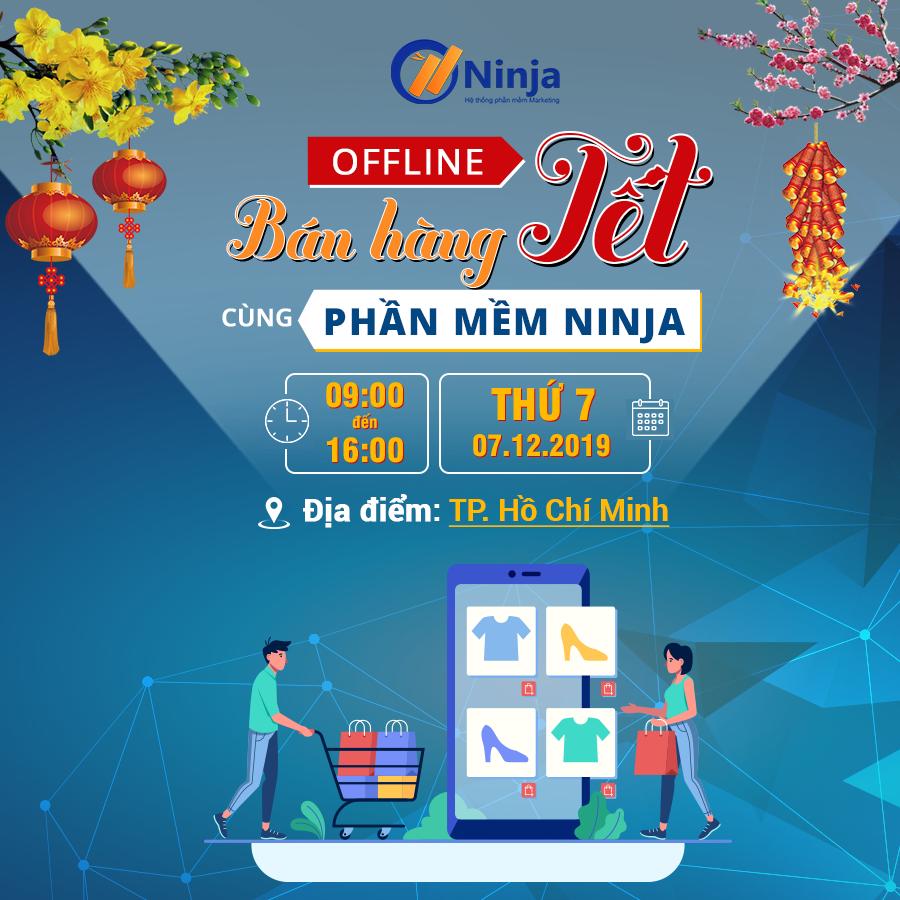 NINJA 2 1 Marketing Bán hàng Tết hiệu quả với Phần mềm Ninja