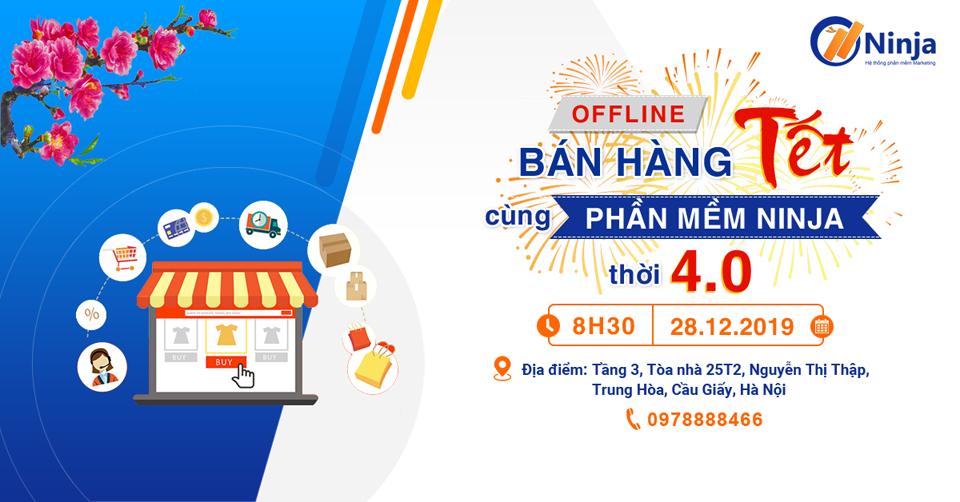 960 Chương trình Offline: Bán hàng Tết cùng phần mềm Ninja thời 4.0 tại Hà Nội