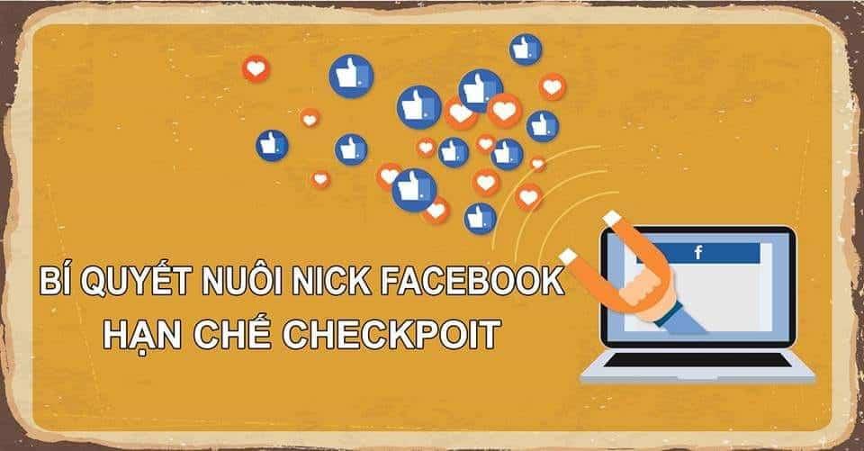 Mẹo nuôi nick chống checkpoint tài khoản Facebook một cách đơn giản