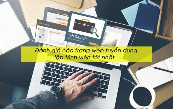 danh gia cac trang web tuyen dung lap trinh vien tot nhat 1 Đánh giá các Website tuyển dụng lập trình viên tốt nhất