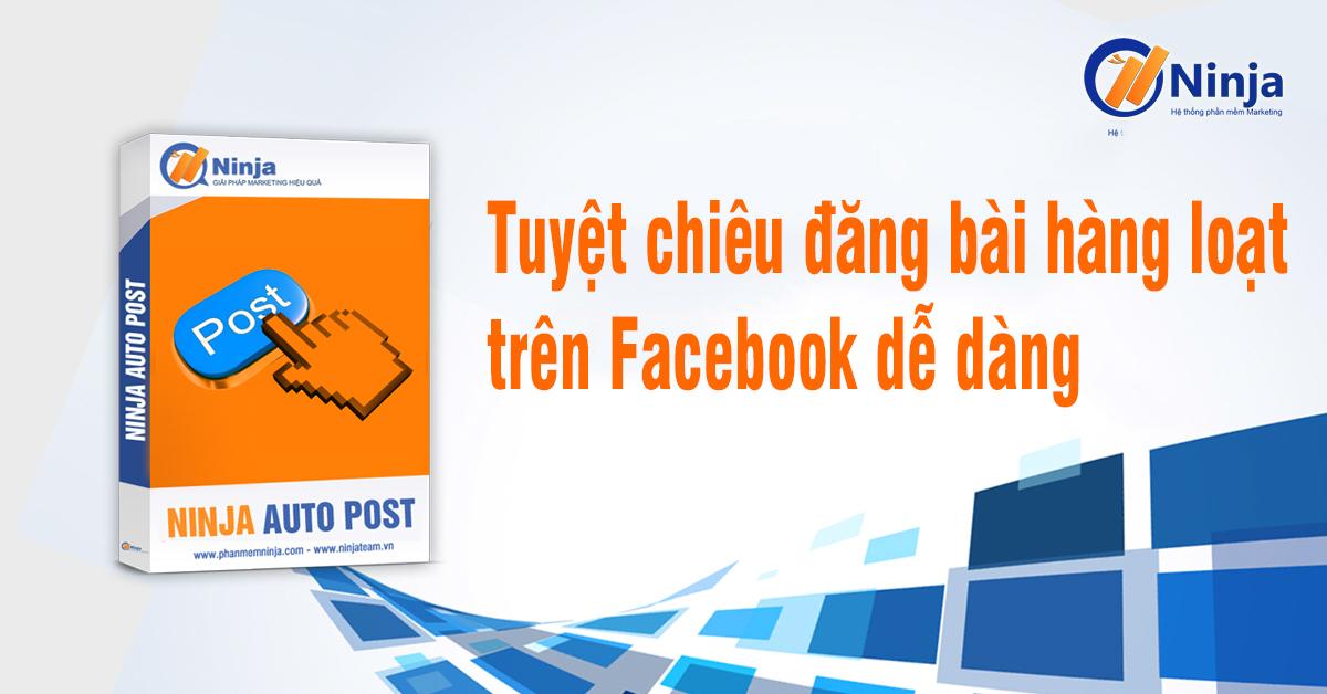 huong dan phan mem ninja autopost 6 bước biến khách hàng tiềm năng thành khách hàng thực sự