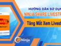 share livestream_tang măt xem