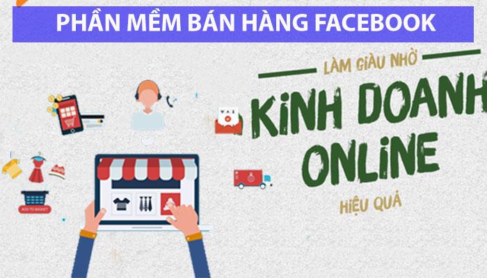 phan mem ban hang facebook 1 Khai thác kinh doanh Online với phần mềm bán hàng facebook