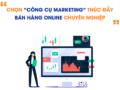 Chọn công cụ hỗ trợ bán hàng online