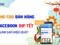 quang-cao-ban-hang-facebook-dip-tet-lam-sao-hieu-qua