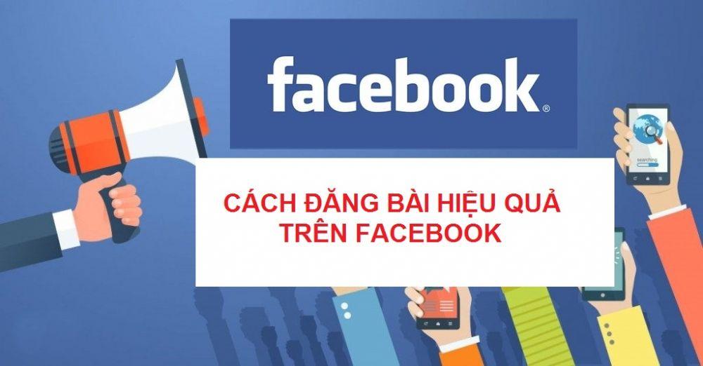 cách đăng bài trên facebook hiệu quả Bật mí: Nguyên tắc thực hiện Facebook Marketing 0 đồng