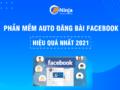 Phần mềm auto đăng bài Facebook hiệu quả