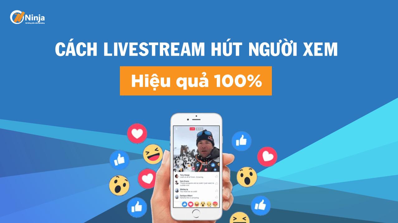 cach livestream thu hut cho nguoi xem 7 cách tăng đơn hàng trên facebook cho người mới bắt đầu
