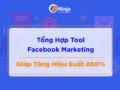 Tổng hợp tool facebook marketing hiệu quả