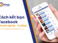 cach-ket-ban-facebook-so-luong-lon-chuyen-nghiep-tu-dong
