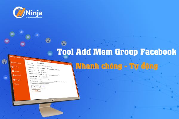 Tool add mem group facebook giup tang thanh vien nhanh chong.png 5 Tool add mem group facebook giúp tăng thành viên nhanh chóng