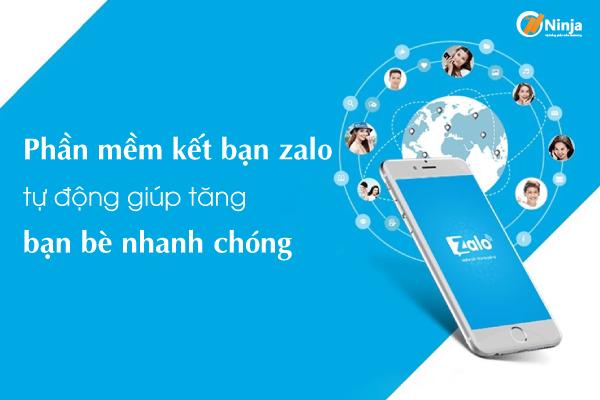 phan mem ket ban zalo Phần mềm kết bạn Zalo tự động giúp tăng bạn bè nhanh chóng
