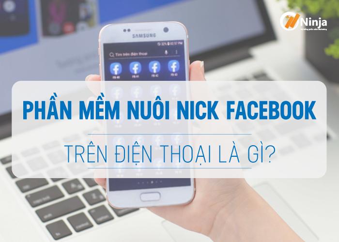 phan mem nuoi nick tren dien thoai la gi 1 Top 2 phần mềm nuôi nick facebook trên điện thoại tốt nhất 2021