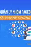 phan-mem-quan-ly-nhom-facebook-tien-loi-nhanh-chong