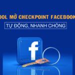 tool-mo-checkpoint-facebook-tu-dong-chuyen-nghiep