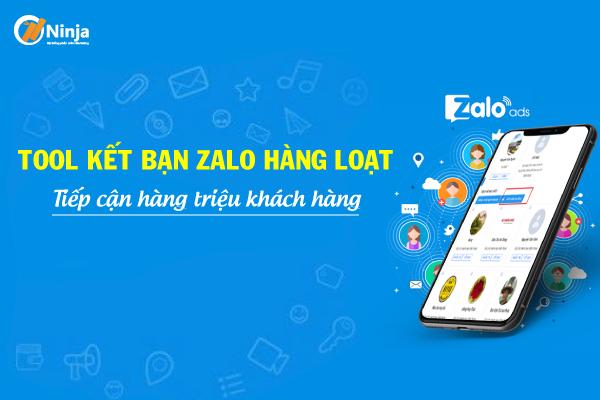 tool zalo ket ban Tool kết bạn Zalo hàng loạt tiếp cận hàng triệu khách hàng