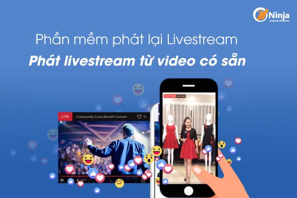 Phan mem phat lai Livestream Phần mềm phát lại Livestream tự động giúp tăng đơn hàng nhanh chóng
