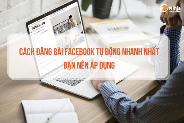 cach dang bài facebook tu dong bạn nen ap dung Cách đăng bài Facebook tự động nhanh nhất bạn nên áp dụng