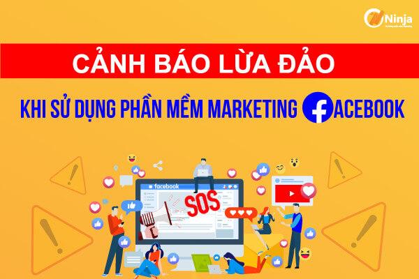 canh bao lua dao dung phan mem Ninja cảnh báo lừa đảo khi sử dụng phần mềm Marketing Facebook