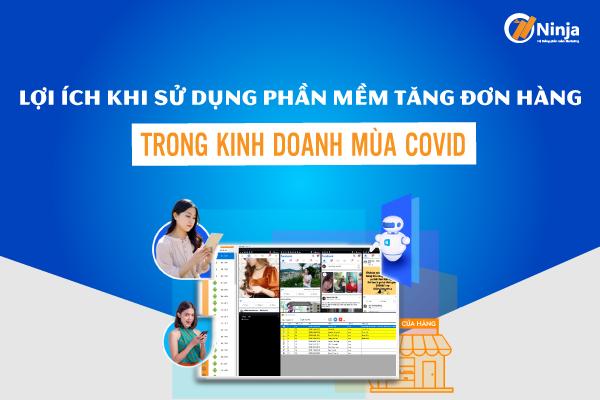 loi ich cua phan mem tang don hang Top 3 phần mềm tăng đơn hàng hiệu quả mùa Covid