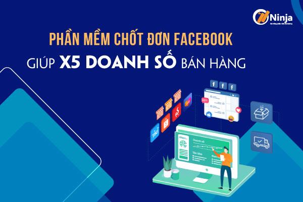 phan mem chot don facebook Phần mềm chốt đơn facebook giúp x5 doanh số bán hàng