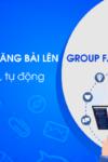 Phần mềm đăng bài lên group Facebook