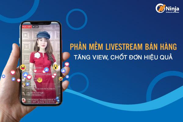 phan mem livestream ban hang Hướng dẫn chạy quảng cáo livestream trực tiếp thu hút triệu view