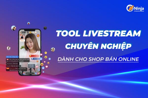 phan mem livestream Tool Livestream chuyên nghiệp hỗ trợ bán hàng tốt nhất