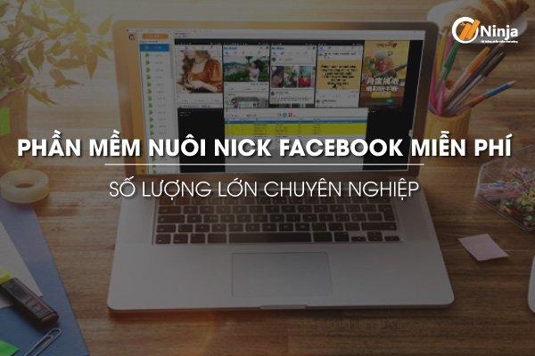 phan mem nuoi nick facebook mien phi Nuôi nick facebook kiếm tiền dễ dàng trên Phần mềm Ninja