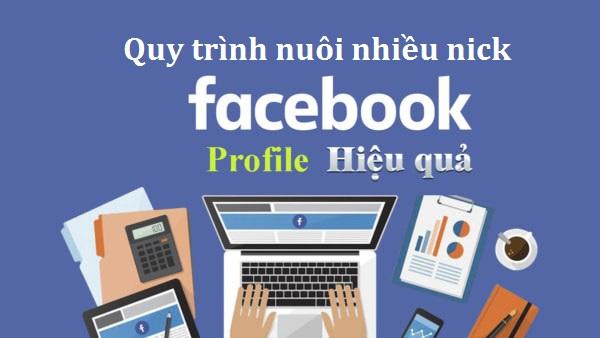 quy trinh nuoi nick facebook Phần mềm nuôi nick facebook miễn phí tự động, chuyên nghiệp