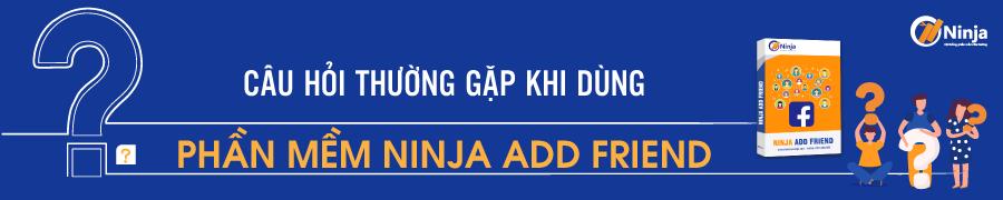 add friend 2 FAQ Câu hỏi thường gặp về phần mềm Ninja