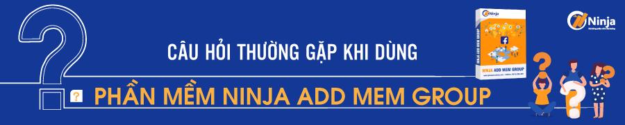 add mem group FAQ Câu hỏi thường gặp về phần mềm Ninja