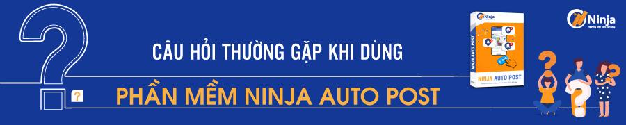 auto post 1 FAQ Câu hỏi thường gặp về phần mềm Ninja