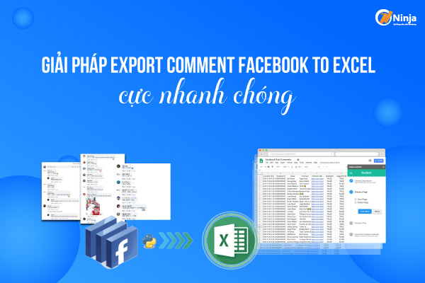 export comment facebook to excel Giải pháp export comment facebook to excel cực nhanh chóng