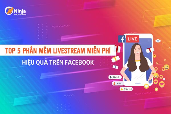 phan mem livestream mien phi Top 5 phần mềm live stream miễn phí trên facebook mà bạn nên biết