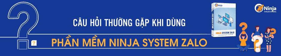 system zalo FAQ Câu hỏi thường gặp về phần mềm Ninja