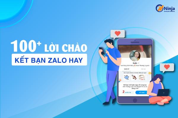 100 loi chao ket ban zalo Tổng hợp lời chào kết bạn zalo hay, ấn tượng nhất bạn nên áp dụng