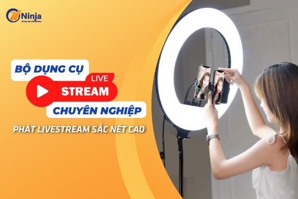 bo dung cu livestream chuyen nghiep 10 thủ thuật giúp cách livestream nhiều người xem